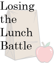 Losing the Lunch Battle